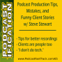 Artwork for 66: Podcast Production Tips, Mistakes, and Funny Client Stories, with Steve Stewart