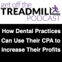 Artwork for How Dental Practices Can Use Their CPA to Their Advantage to Increase Their Profits