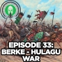 Artwork for 2.33. History of the Mongols: Berke-Hulagu War
