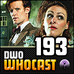 DWO WhoCast - #193 - Doctor Who Podcast