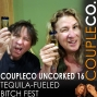 Artwork for CoupleCo Uncorked XVI: Tequila-Fueled Bitch Fest