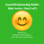 Artwork for 35: Sound Relationship Habits Part 1 of 3 - Intro & Love Maps
