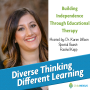 Artwork for Ep. 10: Building Independence Through Educational Therapy with Rachel Kapp