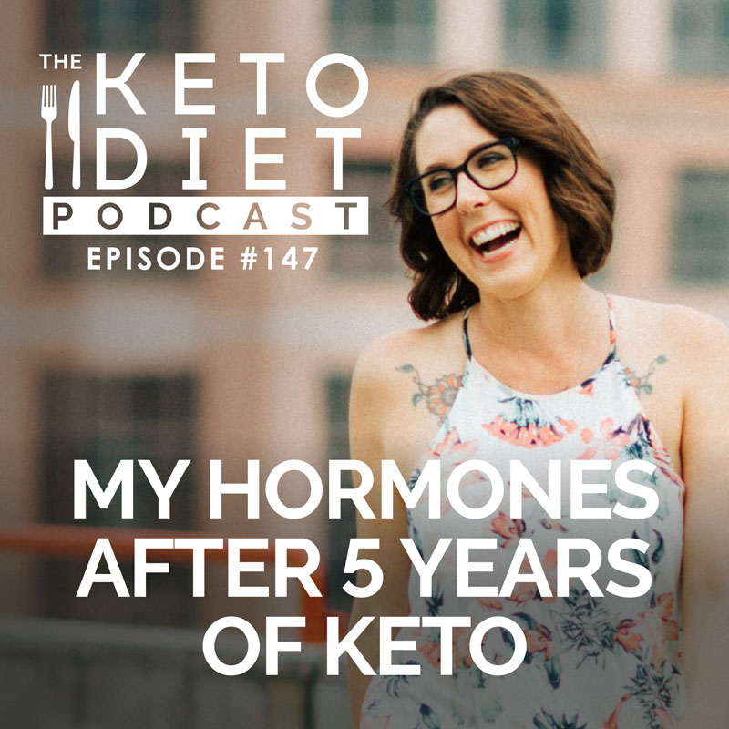 #147 My Hormones After 5 Years of Keto