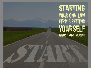 Starting Your Own Law Firm & Setting Yourself Apart From The Rest - EP 54