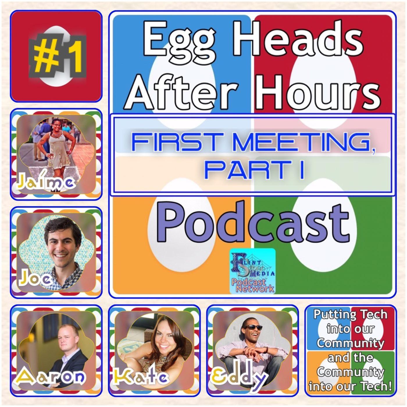 Egg Heads After Hours Podcast Episode #1 Teaser