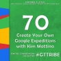 Artwork for Create Your Own Google Expeditions with Kim Mattina - GTT070