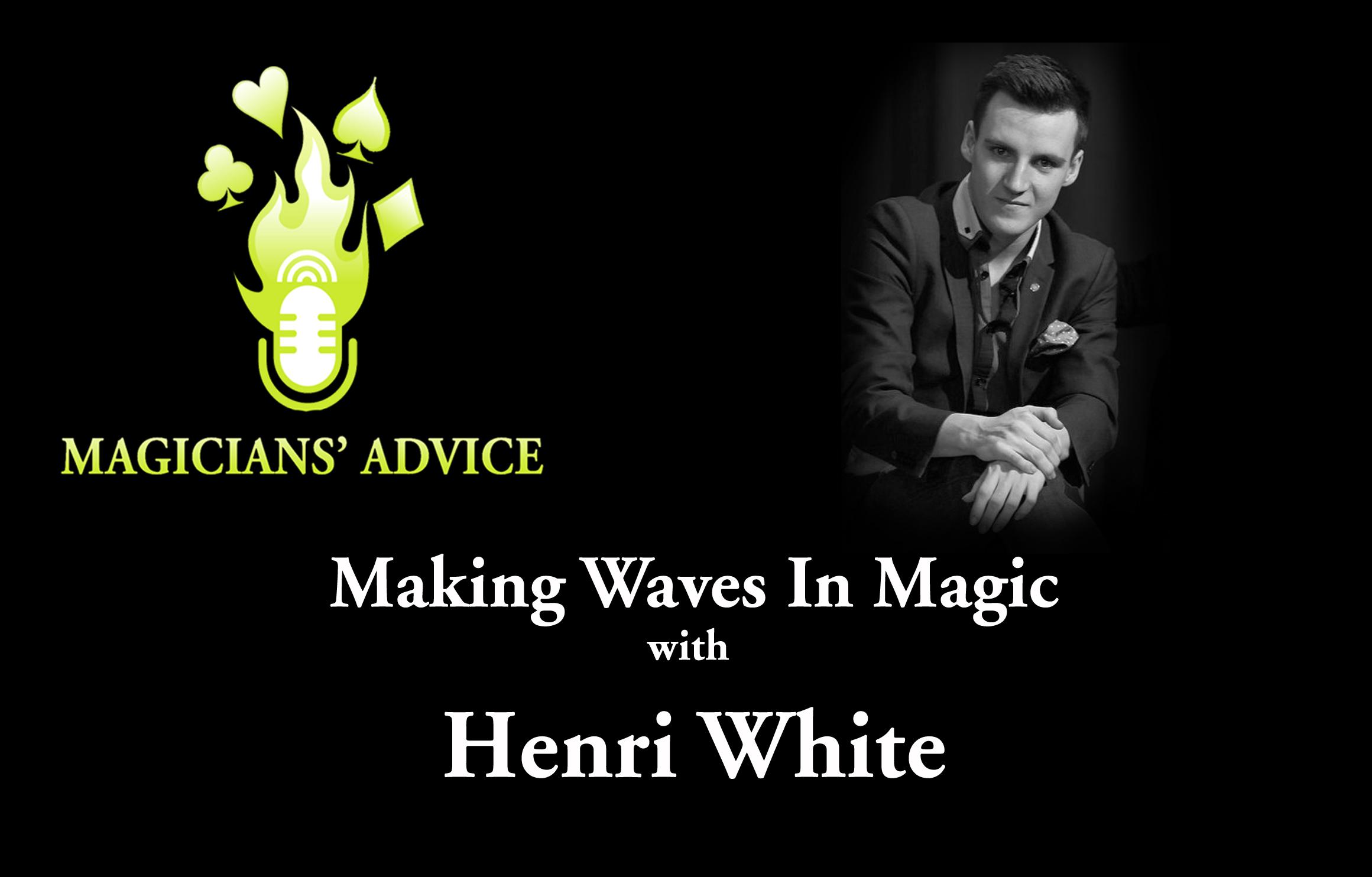 Magicians Advice Henri White Phil Taylor Ian Brennan
