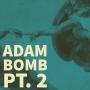 Artwork for Adam Bomb Pt. II