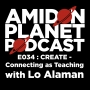 Artwork for E034: CREATE - Connecting as Teaching with Lo Alaman