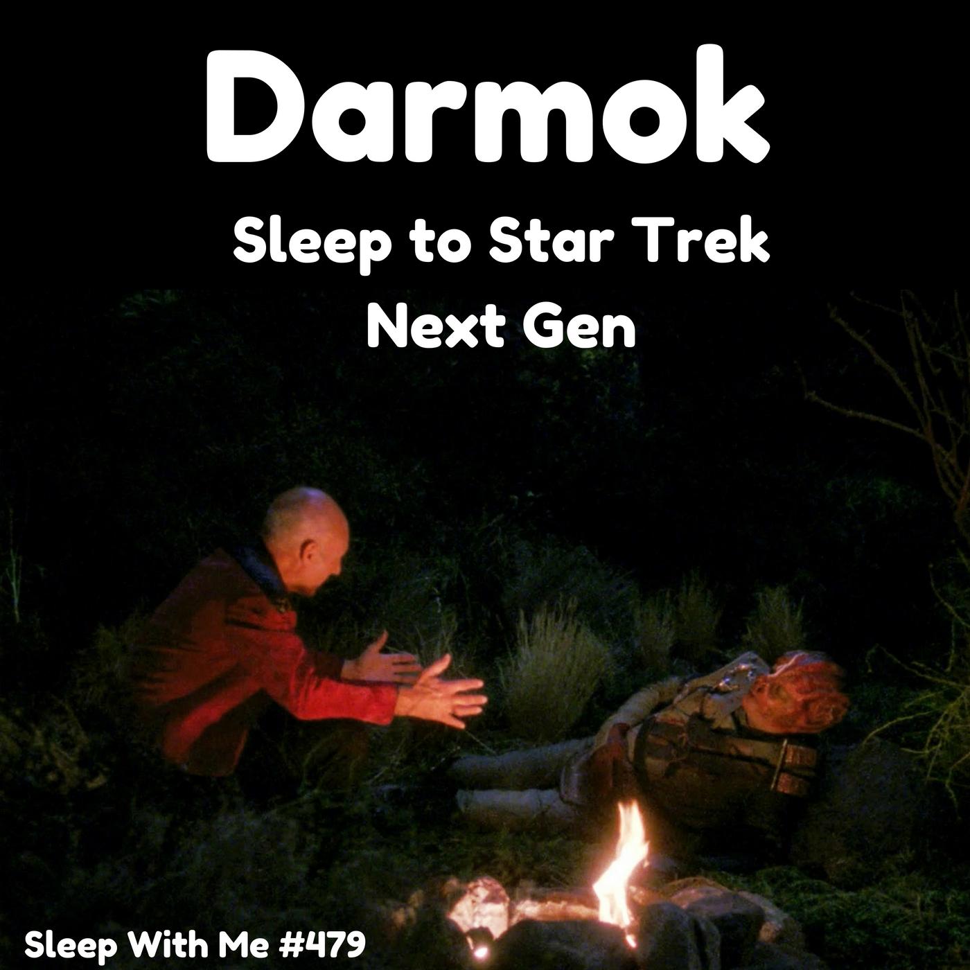 Darmok | Sleep With TNG (thanks Marybeth!) | Sleep With Me #479