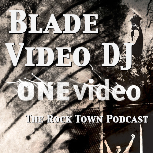 #29: Blade Video DJ: the ONE Video