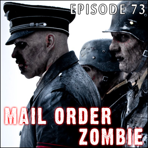Mail Order Zombie: Episode 073