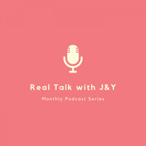 Real Talk with J & Y