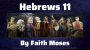 Artwork for By Faith Moses {Hebrews 11}