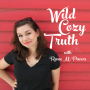 Artwork for [Wild Cozy Truth 54] A Realistic Look at Foster Care with Jenn Taylor, mom of 18