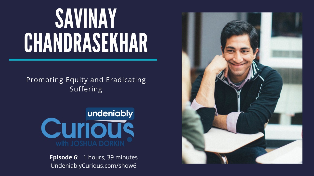 Promoting Equity and Eradicating Suffering with Savinay Chandrasekhar