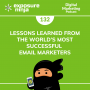 Artwork for #132: Lessons Learned from the World's Most Successful Email Marketers