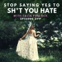 Artwork for 299- Stop saying yes to Sh*t you hate with Talia Pollock