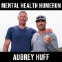 Artwork for A Mental Health Homerun - with Aubrey Huff