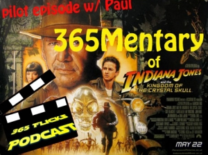 365Mentary.. Indiana Jones and the Kingdom of the Crystal Skull (Pilot Episode)