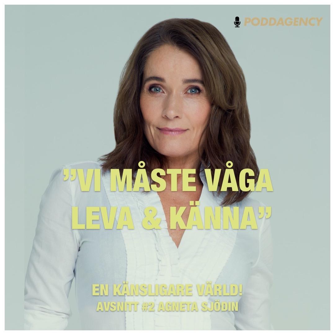 """#2 Agneta Sjödin - """"Vi måste våga leva & Känna"""""""