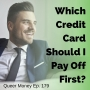 Artwork for Which Credit Card Should I Pay Off First? - Queer Money Ep. 179
