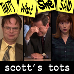 "Episode # 85 -- ""Scott's Tots"" (12/3/09)"