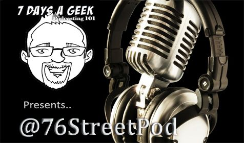 7DAG Presents Podcasting101 with @76StreetPod