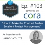 """Artwork for Episode 103: """"How to Make the Contract Enable Excellent Project Management"""" with Sarah Schutte"""
