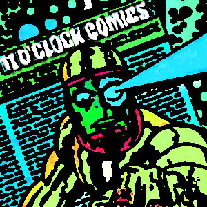 11 O'Clock Comics Episode 132
