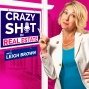 Artwork for Crazy Sh*t In Real Estate with Leigh Brown - Episode #35 with Veronica Figueroa