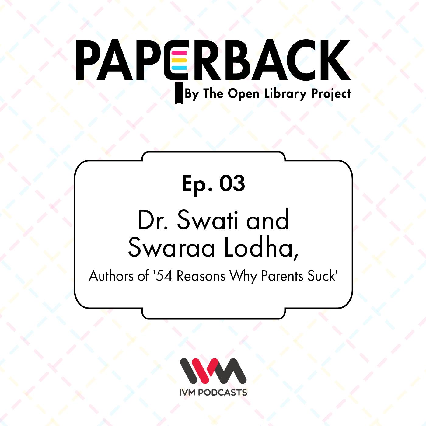 Ep. 03: Dr. Swati & Swaraa Lodha