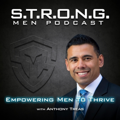 STRONG Men Podcast   Empowering Men to Thrive in their Health, Wealth, and Personal Performance show image