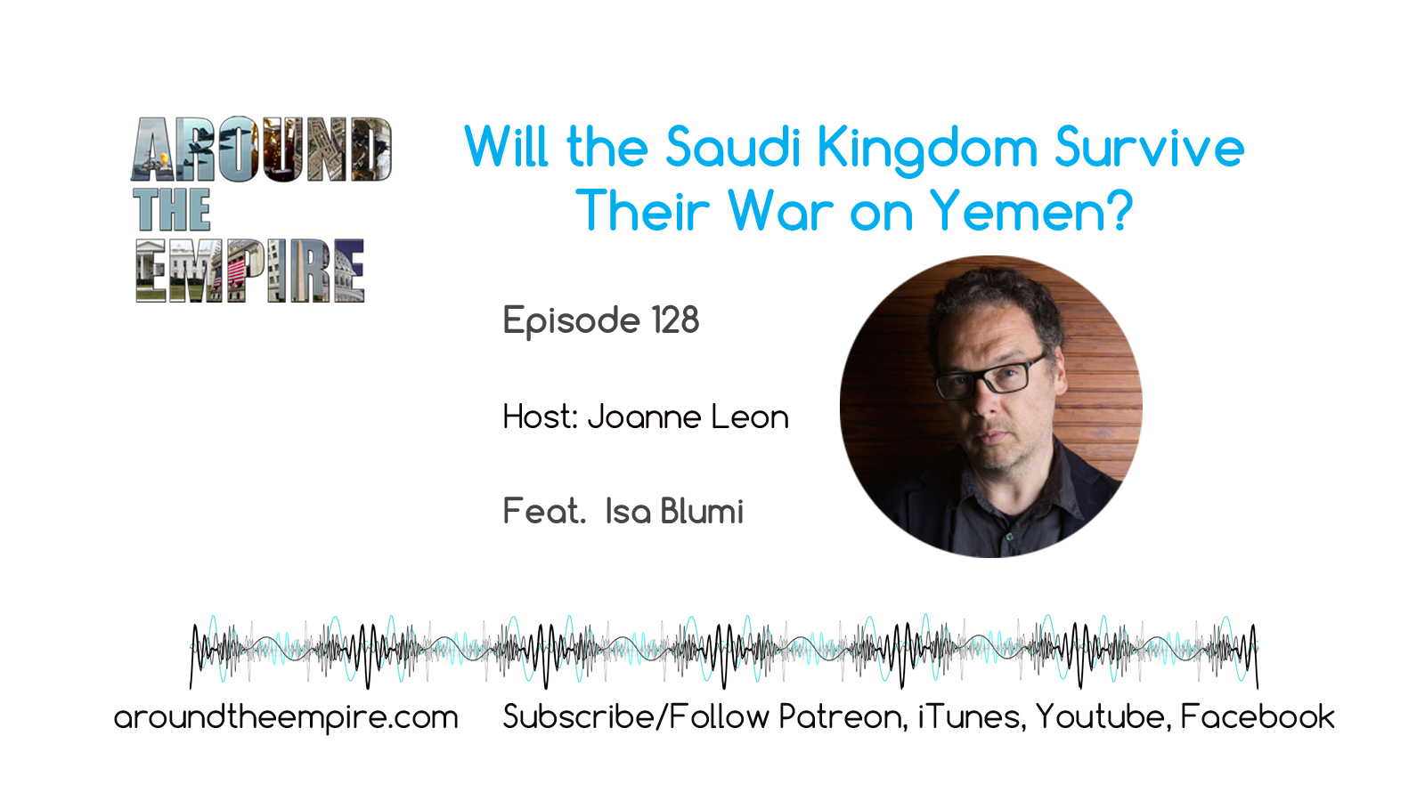 Ep 128 Will Saudi Kingdom Survive Their War on Yemen feat Isa Blumi