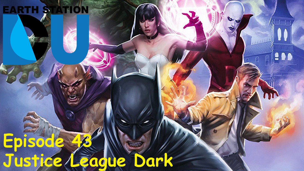 Artwork for The Earth Station DCU Episode 43 – Justice League Dark