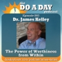 Artwork for 060. The Power of Worthiness from Within with Dr. James Kelley