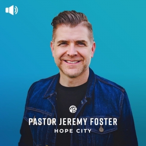 Hope City with Jeremy Foster
