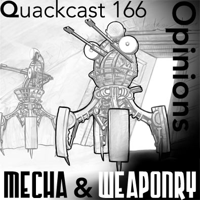 Episode  166 - Opinions on Weaponry and mecha