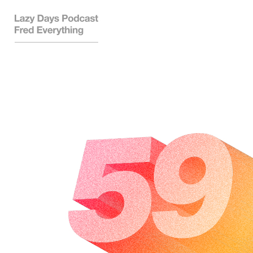 LAZY DAYS PODCAST FIFTY NINE