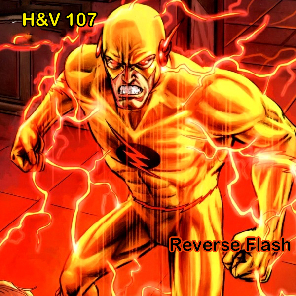 Episode 107: The Reverse Flash with Joe from Geeky Faucet