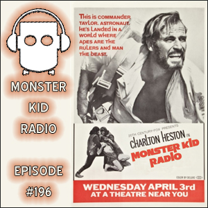 Monster Kid Radio #196 - It's not a madhouse when we talk about Planet of the Apes!