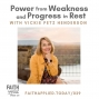 Artwork for 029 Power from Weakness and Progress in Rest with Vickie Petz Henderson