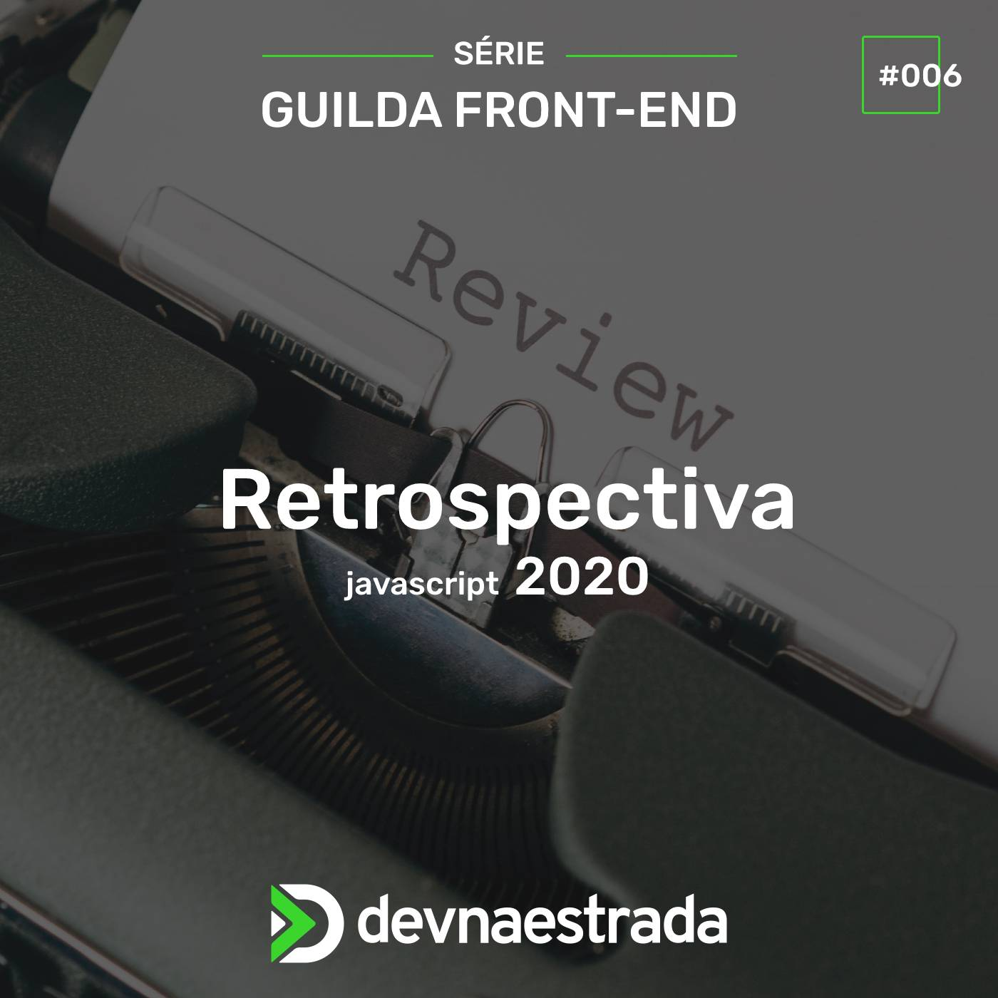 Guilda Front-end #6 - Retrospectiva JavaScript 2020