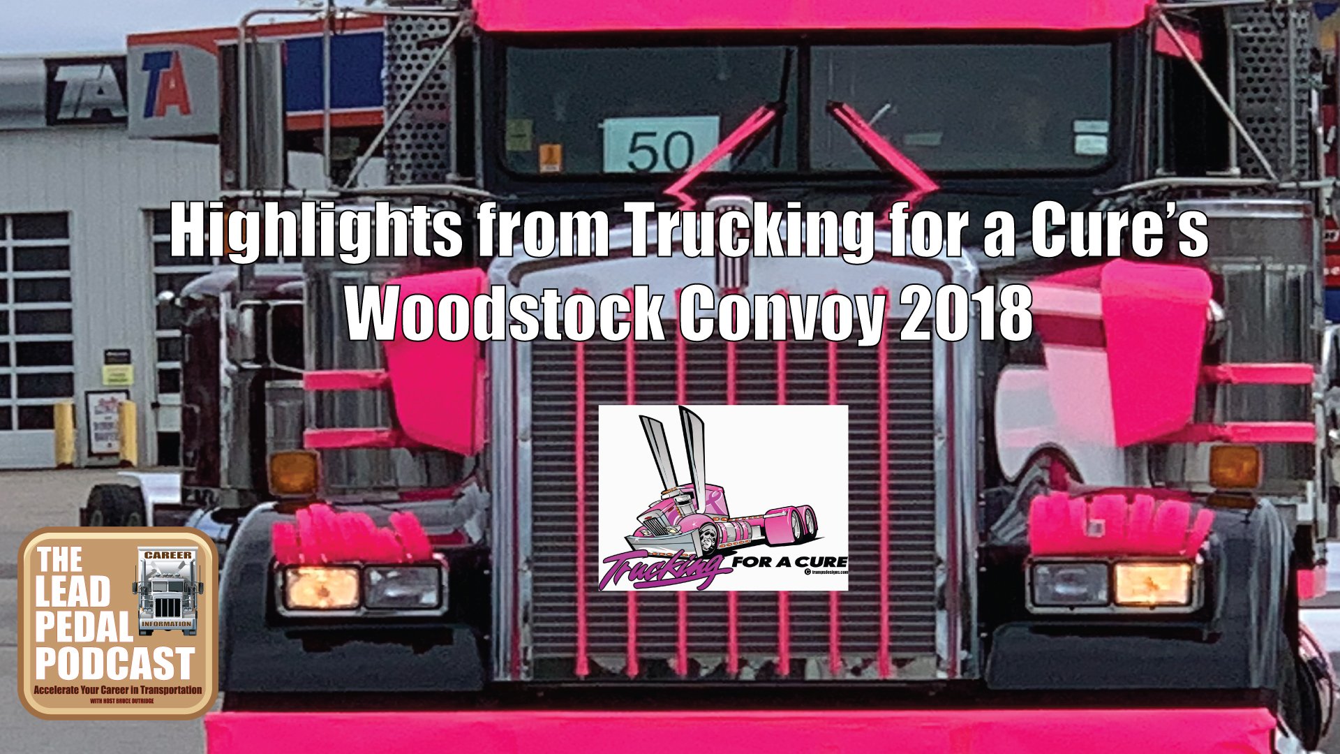Trucking for a Cure Highlights