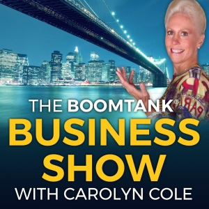 Boomtank Business Show with Carolyn Cole | Where Business Success And Happiness Meet