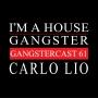 Artwork for Carlo Lio - Gangstercast 61