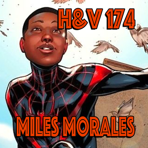 174: Miles Morales, Ultimate Spider-Man!