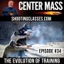 Artwork for Center Mass #34: Bruce Corey of ShootingClasses.Com - The evolution of training