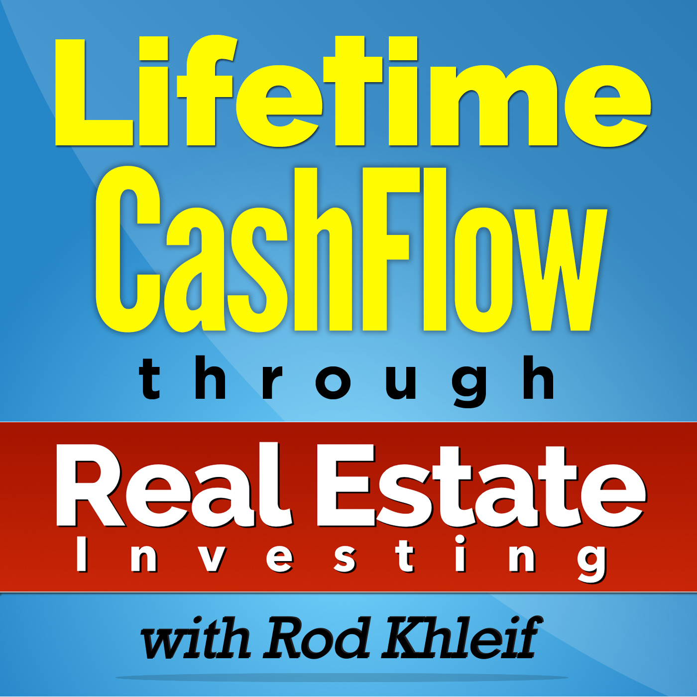 Lifetime Cash Flow Through Real Estate Investing show art